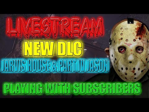 LIVE /FRIDAY THE 13TH PART 4 JASON & JARVIS HOUSE AND PARTY TIME/COME PLAY/PS4