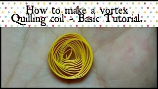 HOW TO MAKE VORTEX QUILLING COIL - basic tutorial.