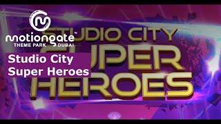 Studio City Super Heroes  - An Original Production by MOTIONGATE™ Dubai