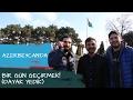 AZERBEYCAN'DA 30 MANAT İLE BİR GÜN GEÇİRMEK! (DAYAK YEDİK)