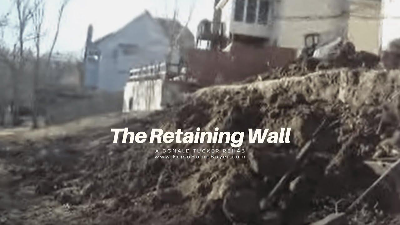 The Retaining Wall Rebuild - a Don Tucker Rehab - kcmoHomeBuyer.com