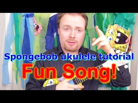 Spongebob Ukulele Tutorial - The Fun Song!