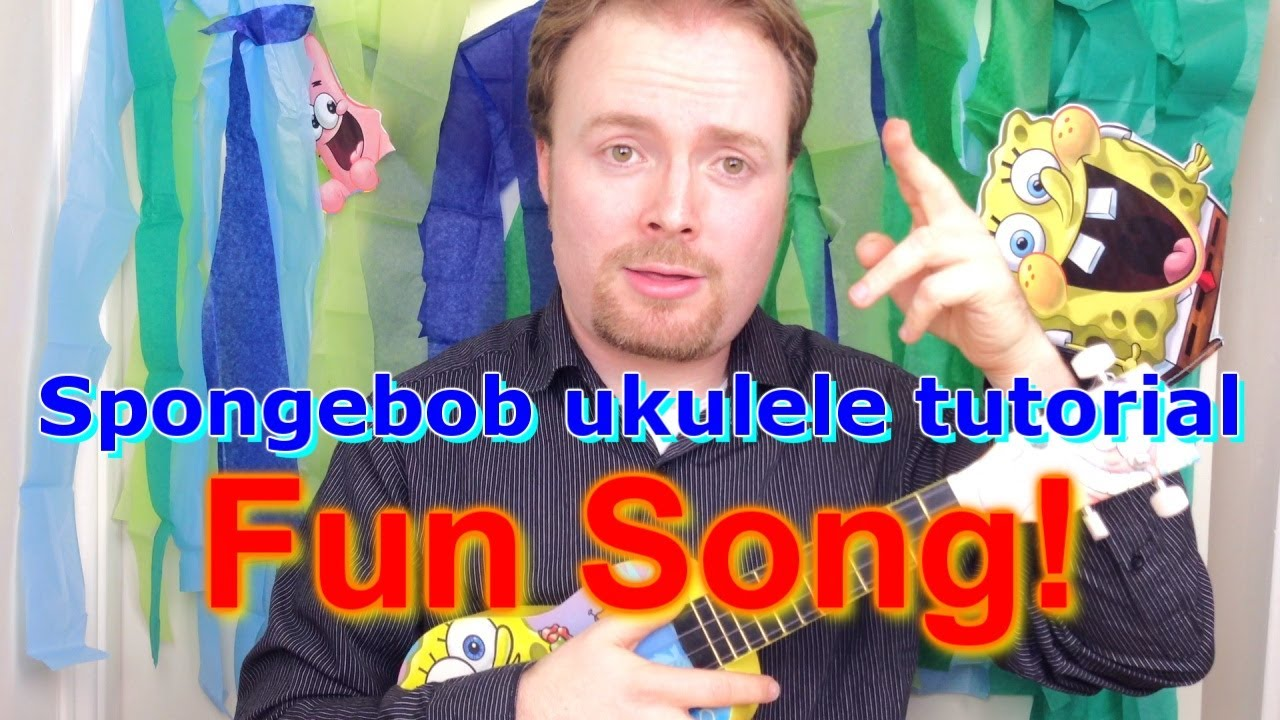 Spongebob Ukulele Tutorial The Fun Song Youtube