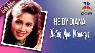 Heidy Diana - Untuk Apa Menangis (Official Lyric Video)