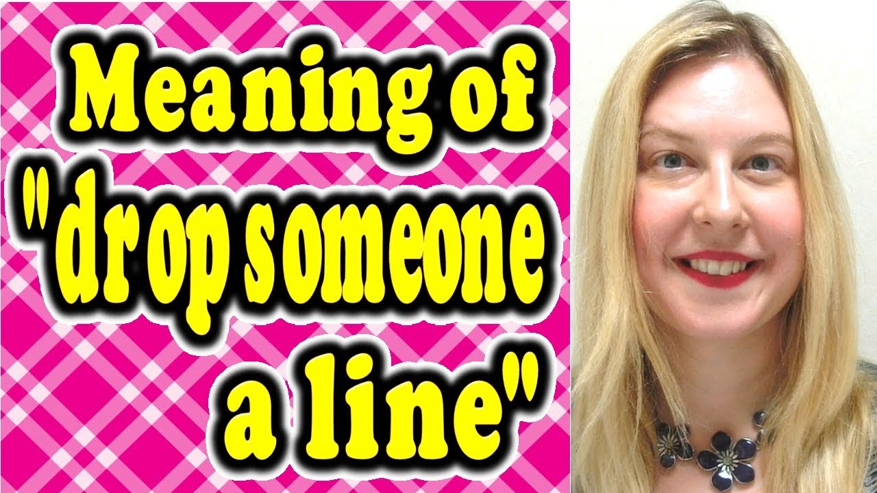 Meaning Of Drop Someone A Line Forb English Lesson Youtube