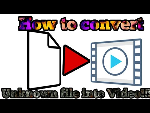 How To Convert Any Unknown File Into Video!!!!On ANDROID😎😎👍👍👍