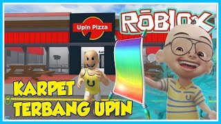UPIN SO BOSS PIZZA (Partie 2), UPIN GOT CARPET FLY-ROBLOX UPIN IPIN