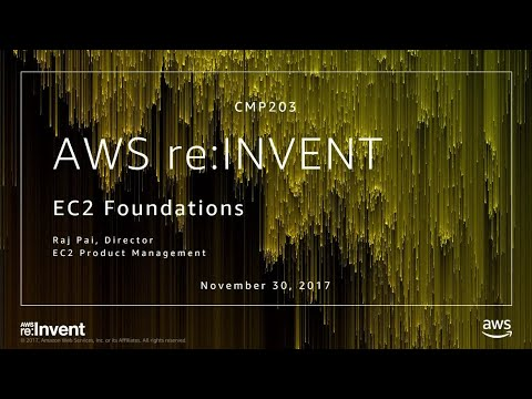 AWS re:Invent 2017: Amazon EC2 Foundations (CMP203)