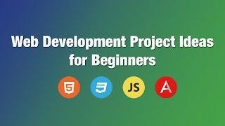 Web Development Project Ideas for Beginners | Building beginner projects in Javascript
