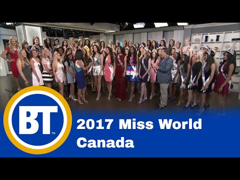 57 Contestants From 2017 Miss World Canada Come To Toronto For National Competition