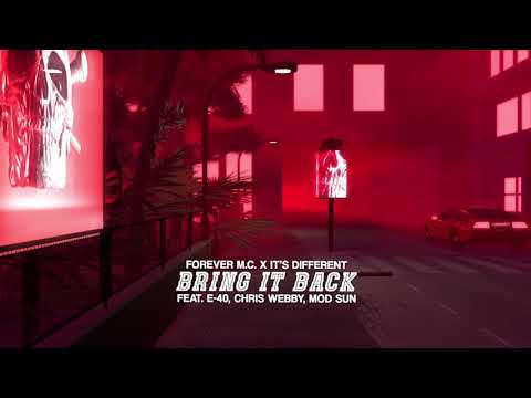 Forever M.C. - Bring it Back (feat. E-40, Chris Webby, Mod Sun)