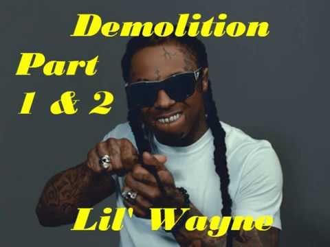 Demolition Part 1 & 2 - Lil' Wayne Solo Verses with lyrics CDQ