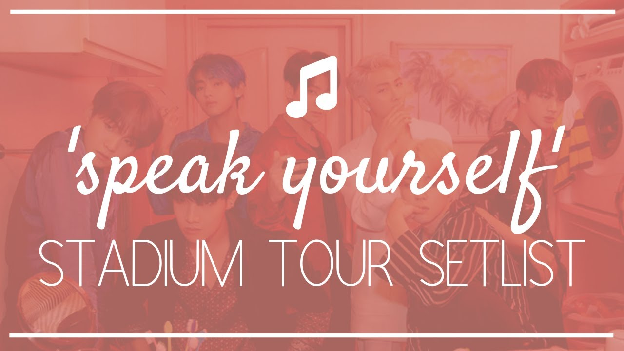 Bts Speak Yourself Stadium Tour Setlist Youtube
