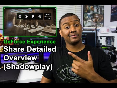 NVIDIA GeForce Experience 3.0 Share Detailed Walkthrough | Shadowplay