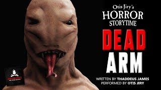 "HORROR STORYTIME: ""Dead Arm"" Creepypasta"