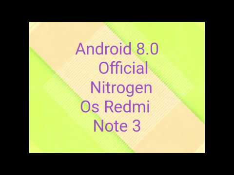 [Official] Android 8.0 Oreo In Redmi Note 3 Nitrogen OS Latest Build
