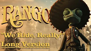 We Ride, Really! [Long Version] - Rango Ride Theme by Hans Zimmer