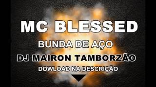 MC BLESSED - BUNDA DE AÇO - DJ MAIRON TAMBORZÃO