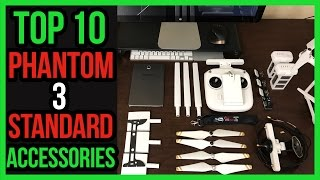My Top 10  Phantom 3 Standard Accessories After 1 Year | #Drone