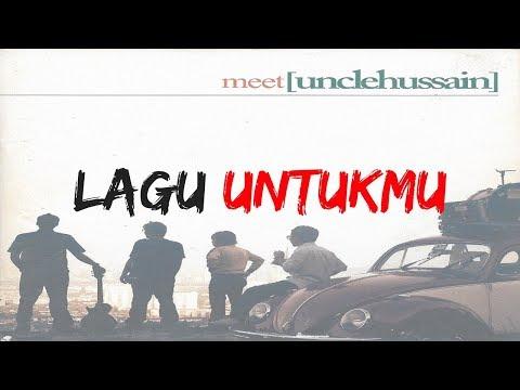 Meet Uncle Hussain - Lagu Untukmu [Official Music Video]