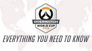 Overwatch World Cup 2016 | Everything You Need to Know