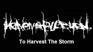 Heaven Shall Burn - To Harvest The Storm