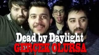 Dead by Daylight Gerçek Olursa - Gece Gece Ormana Girdik