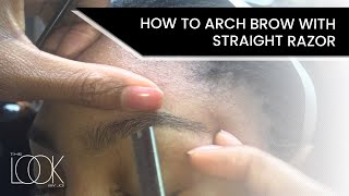 Eyebrow arch using a straight razor