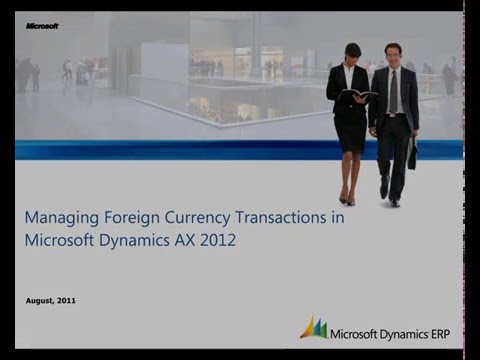 Microsoft Dynamics AX: Managing Foreign Currency Transactions