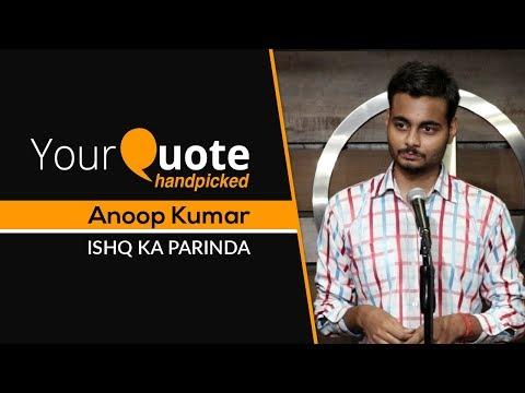 'Ishq Ka Parinda' by Anoop Kumar | Hindi Poetry | YourQuote Handpicked
