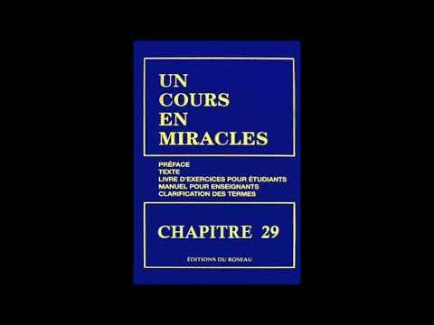 """""""Un Cours En Miracles"""" le Texte en Audio : CHAPITRE 29"""