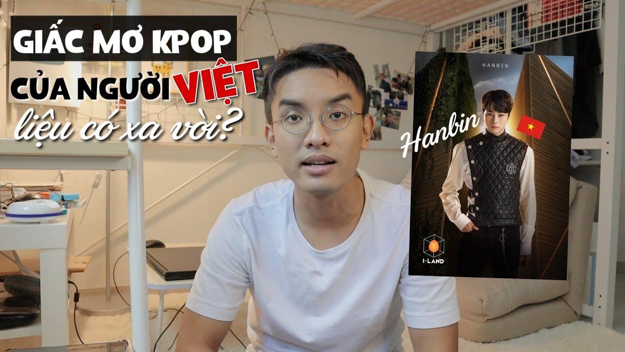 Giấc mơ làm IDOL Hàn Quốc của giới trẻ Việt liệu có còn xa vời?