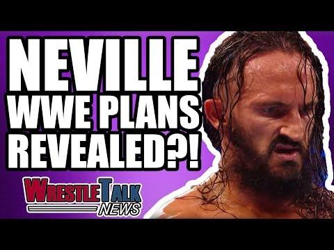 Neville WWE Plans REVEALED?! | WrestleTalk News Mar. 2018