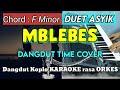 MBLEBES - Dangdut Time Cover Versi Dangdut KOPLO Karaoke rasa ORKES Yamaha PSR S970