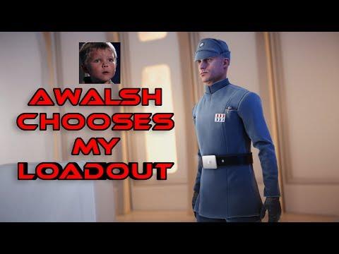 aWalsh Chooses My Loadout! - Star Wars Battlefront