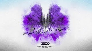 Zedd - 'Addicted To A Memory' | Orchestral Cover