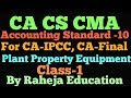 Full Coverage Of New AS-10 PPE For CA-IPCC,CA-FINAL STUDENTS #CLASS -1# Hindi/Urdu/English.
