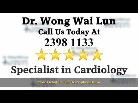 Dr.  Wong Wai Lun Cardiologist Specialist in Cardiology in Kowloon Hong Kong Five Star Review