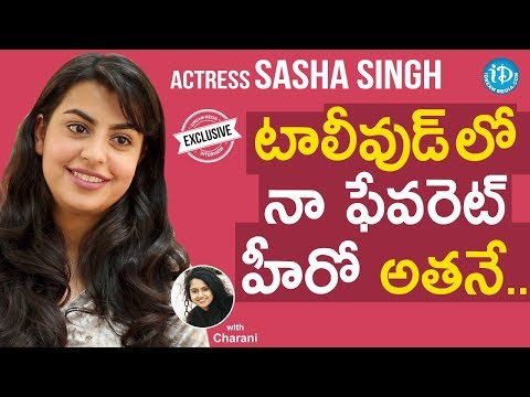 Actress Sasha Singh Exclusive Interview || Talking Movies With iDream #688