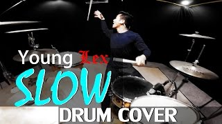 Slow - Young Lex feat. Gamaliel - Drum Cover - Wayan (Ixora)