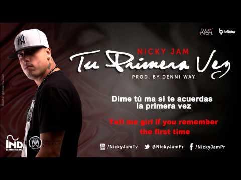 Nicky Jam - Tu Primera Vez ~ Your First Time