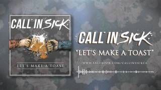 Call In Sick- Let's Make A Toast