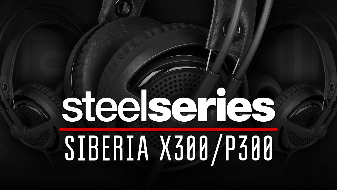 cd4fa9dbe7e SteelSeries Siberia P300's & X300's Review by TheSTiKSLive