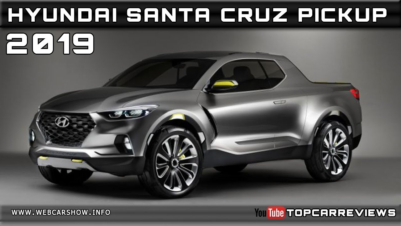 2019 HYUNDAI SANTA CRUZ PICKUP Review Rendered Price Specs ...