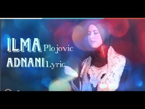 Sholawat Paling Syahdu Ilma Plojovic Adnani Lyric