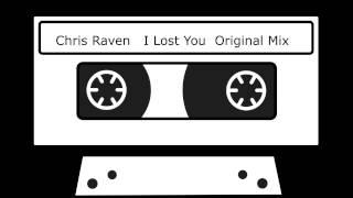 Chris Raven   I Lost You  Original Mix