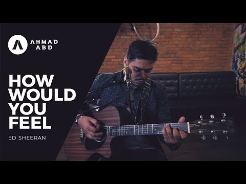 How Would You Feel - Ed Sheeran (Ahmad Abdul Acoustic Cover)