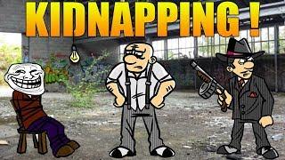 [FUN-TROLL] KIDNAPPING !