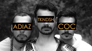 ADIAZ & COC -TKNDSH (Official Video 2020)