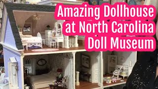 Amazing Dollhouse at North Carolina Doll Museum